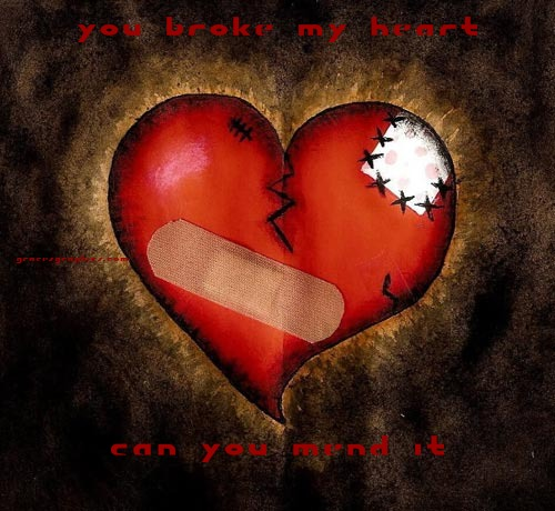 you broke my heart can you mend it