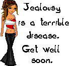 jealousy is a terrible disease get well soon
