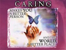 caring makes you a better person and the world a better place
