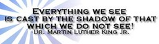 everything we see is cast by the shadow of that which do do not see martin luther king jr quotes