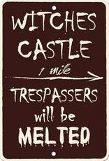 witches castle trespassers will be melted
