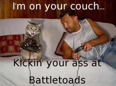i'm on your couch kickin your ass at battletoads