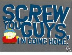 screw you guys i'm going home south park