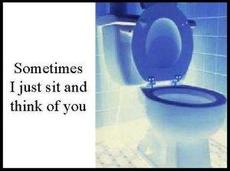 sometimes i just sit and think of you toilet
