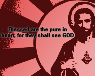 blessed are the pure in the heart for they shall see god