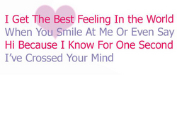 i get the best feeling in the world when you smile at me