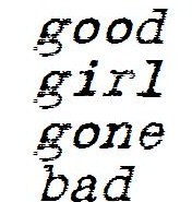 good girls gone bad - Quote graphics for Facebook, Tagged ...