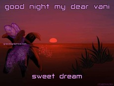 good night my dear vani sweet dream