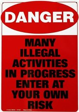 danger many illegal activities in progress