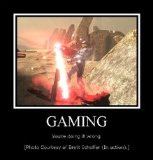 gaming you're doing it wrong