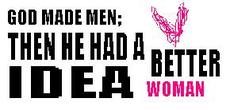 god made men then he had a better idea woman