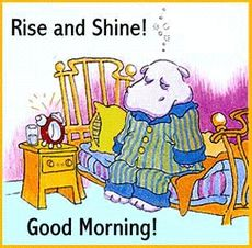 rise and shine good morning