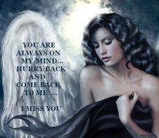 you are always on my mind hurry back and come to me i miss you