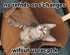 no refunds or exchanges without your receipt