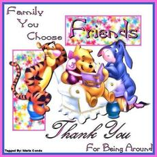 family you choose friends thank you for being around
