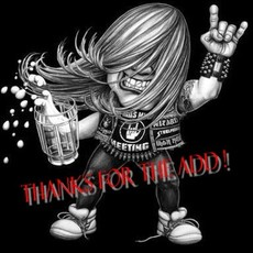 thanks for the add metalhead
