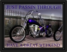 just passin through have a great weekend